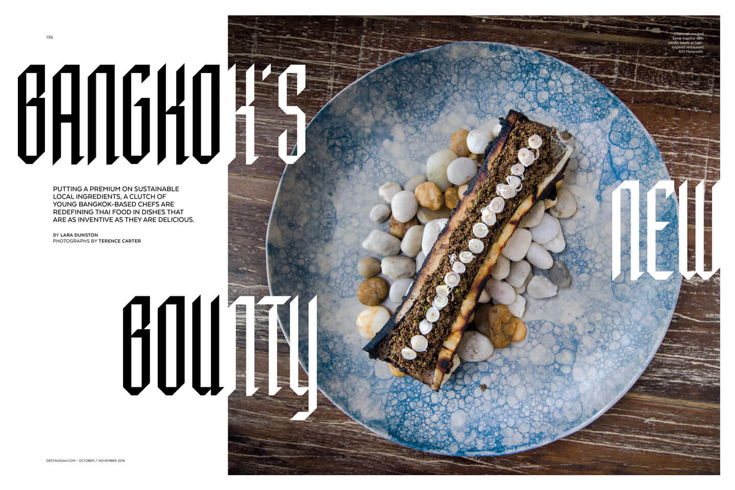 DestinAsian Magazine feature story. Putting a premium on sustainable local ingredients, a clutch of young Bangkok-based chefs are redefining Thai food in dishes that are as inventive as they are delicious. Words: Lara Dunston, Photographs: Terence Carter.