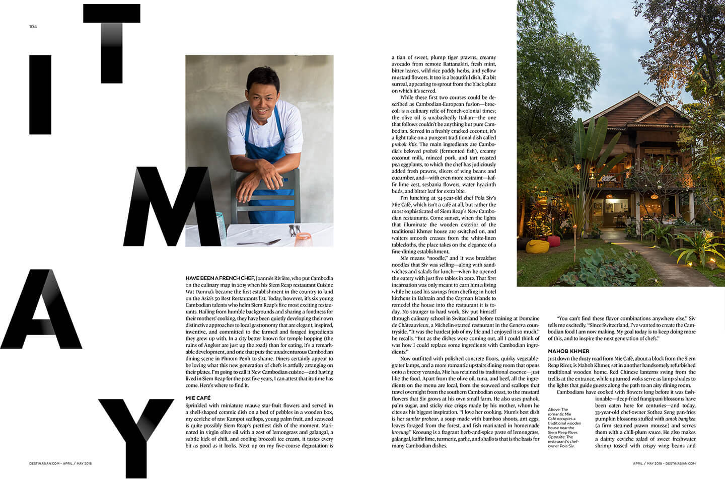 DestinAsian Magazine feature story. Cambodia's New Crop. A clutch of restaurants run by young homegrown chefs is raising the profile of Siem Reap as a bona fide food destination — and preserving Cambodia's culinary traditions in the process.